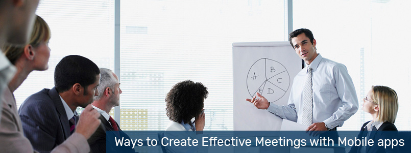 Ways to Create Effective Meetings with Mobile apps