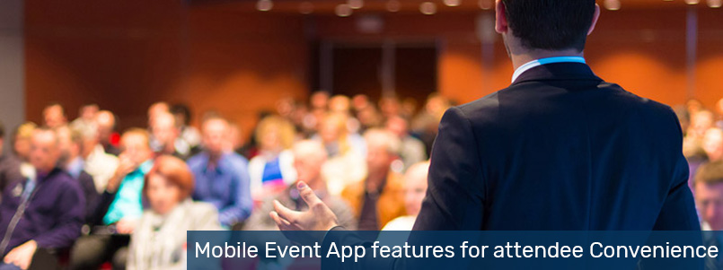 Mobile Event App features for attendee Convenience